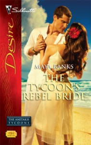 The Tycoon's Rebel Bride - Maya Banks