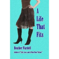A Life That Fits - Heather Wardell