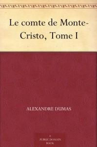 Le comte de Monte-Cristo, Tome I (French Edition) - Alexandre Dumas