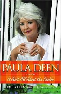 Paula Deen: It Ain't All About the Cookin' - Paula H. Deen, Sherry Suib Cohen