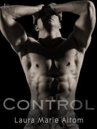 Control: A Shamed Novel - Laura Marie Altom