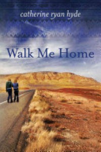 Walk Me Home - Catherine Ryan Hyde