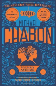 Telegraph Avenue: A Novel - Michael Chabon