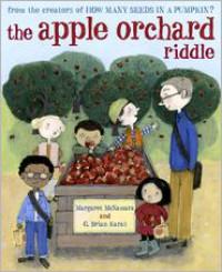 The Apple Orchard Riddle - Margaret McNamara, G. Brian Karas
