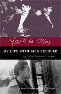 You'll Be Okay: My Life with Jack Kerouac - Edie Parker Kerouac