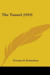 The Tunnel (1919) - Dorothy M. Richardson