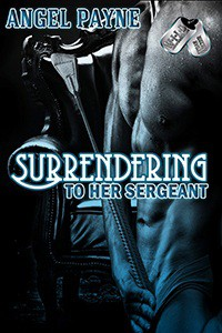 Surrendering to Her Sergeant - Angel Payne
