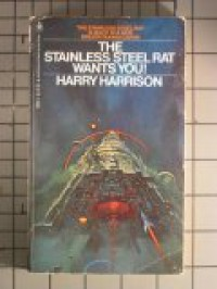 The Stainless Steel Rat wants you! - Harry Harrison