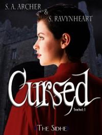 Cursed - S.A. Archer, S. Ravynheart