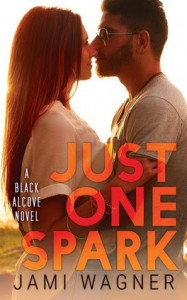 Just One Spark (Black Alcove, #5) - Jami Wagner