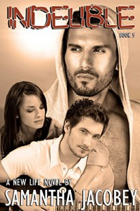 Indelible: Book 5 of A New Life Series - Samantha Jacobey, Nicolene Lorette Designs