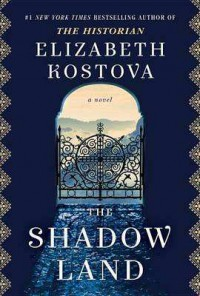 The Shadow Land - Elizabeth Kostova