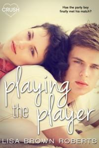 Playing the Player - Lisa Brown Roberts