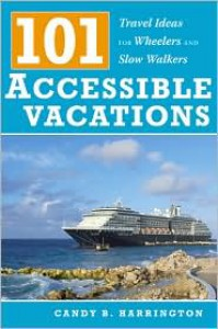 101 Accessible Vacations: Travel Ideas for Wheelers and Slow Walkers - Candy B. Harrington,  Charles Pannell (Photographer)
