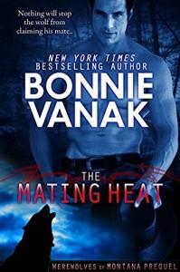 The Mating Heat (BBW: Big, Beautiful Werewolves): Werewolves of Montana Prequel - Bonnie Vanak