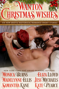Wanton Christmas Wishes - Eliza Lloyd, Samantha Kane, Kate Pearce, Monica Burns, Madelynne Ellis, Jess Michaels
