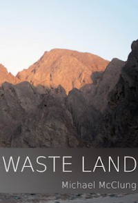 Waste Land - Michael  McClung