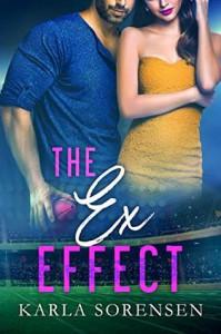 The Ex Effect - Karla Sorensen