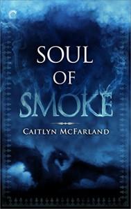 Soul of Smoke (Dragonsworn) - Caitlyn McFarland