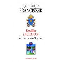 Encyklika Laudato Si -  Papież Franciszek