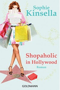 Shopaholic in Hollywood: Ein Shopaholic-Roman 7 (German Edition) - Jörn Ingwersen, Sophie Kinsella