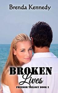 Broken Lives (Freedom Trilogy Book 2) - Brenda Kennedy