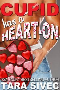 Cupid Has a Heart-On (The Holidays #2) - Tara Sivec