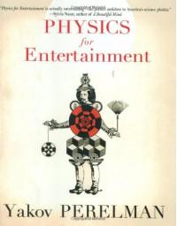 Physics for Entertainment - Yakov Perelman