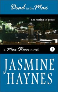 Dead to the Max (Max Starr, #1) - Jasmine Haynes