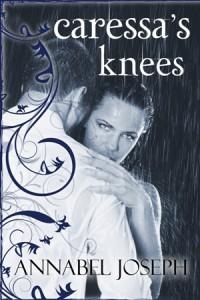 Caressa's Knees (Comfort Series, #2) - Annabel Joseph