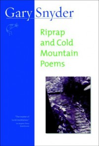 Riprap and Cold Mountain Poems - Gary Snyder