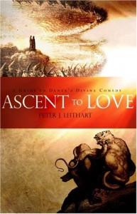 Ascent to Love: A Guide to Dante's Divine Comedy - Peter J. Leithart