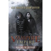The Greyfriar (Vampire Empire, #1) - Clay Griffith,  Susan Griffith