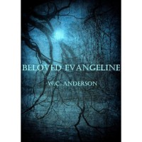 Beloved Evangeline - W.C. Anderson
