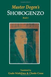 Master Dogen's Shobogenzo: 1 - Gudo Nishijima;Chodo Cross