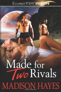 Made for Two Rivals - Madison Hayes