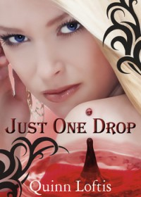 Just One Drop (The Grey Wolves, #3) - Quinn Loftis