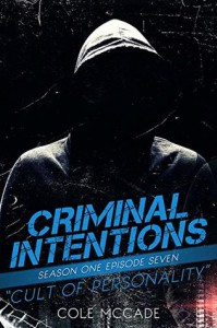 Criminal Intentions: Cult of Personality - Cole McCade