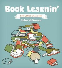 Book Learnin': A Pie Comics Collection - John McNamee