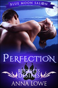Perfection: Reckless Desires (prequel) - Anna Lowe