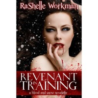Revenant in Training (Blood and Snow, #2) - RaShelle Workman