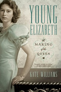 Young Elizabeth: The Making of the Queen - Kate  Williams