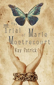The Trial of Marie Montrecourt - Kay Patrick
