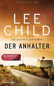 Der Anhalter: Ein Jack-Reacher-Roman (Die Jack-Reacher-Romane, Band 17) - Lee Child, Wulf Bergner
