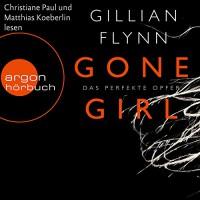 Gone Girl: Das perfekte Opfer - Gillian Flynn, Christiane Paul, Matthias Koeberlin, Argon Verlag