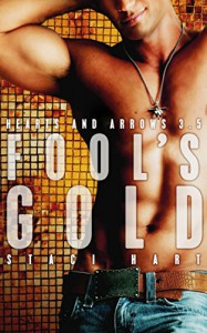Fool's Gold: 3.5 (Hearts and Arrows) - Staci Hart