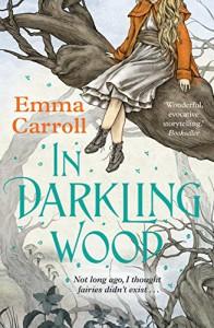 In Darkling Wood - Emma Carroll