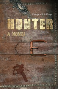 Hunter - A Novel - Campbell Jefferys