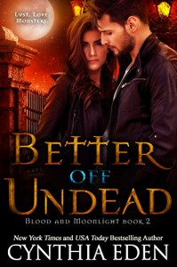 Better Off Undead (Blood and Moonlight Book 2) - Cynthia Eden