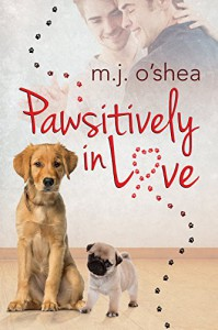 Pawsitively in Love - M.J. O'Shea